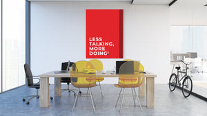 Less Talking, More Doing!
