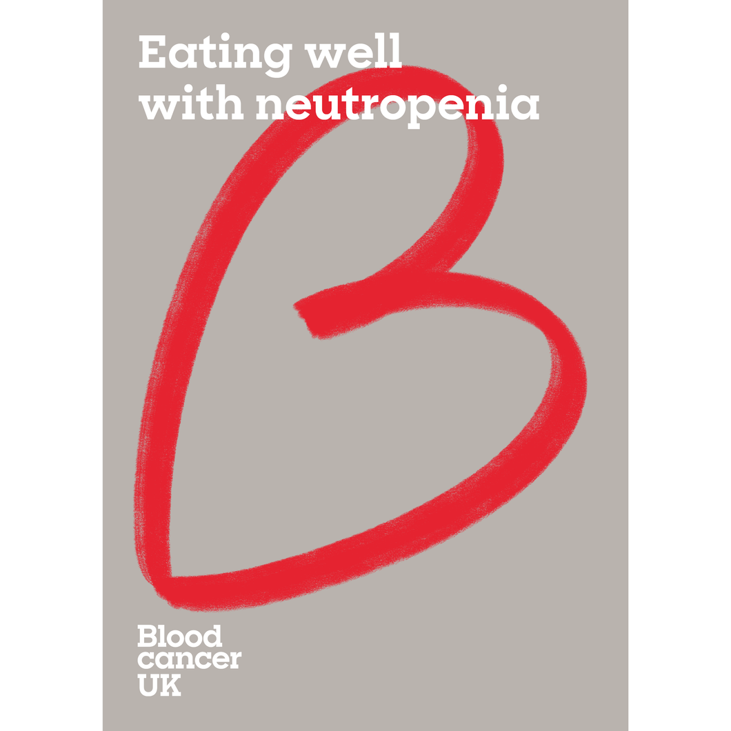 Eating well with neutropenia booklet from Blood Cancer UK