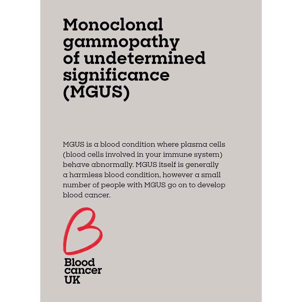 MGUS: monoclonal gammopathy of undetermined significance fact sheet from Blood Cancer UK
