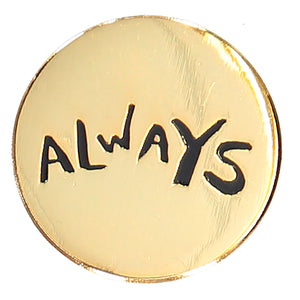 Always Gold Pin Badge