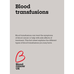 Blood transfusions fact sheet from Blood Cancer UK