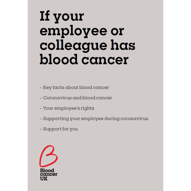 If your employee or colleague has blood cancer fact sheet, Blood Cancer UK