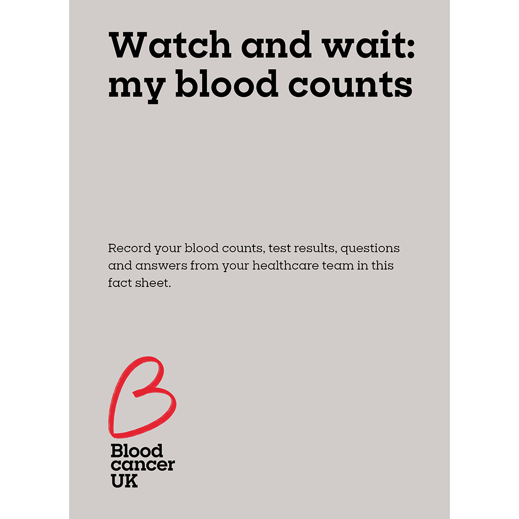 Watch and wait: my blood counts fact sheet from Blood Cancer UK