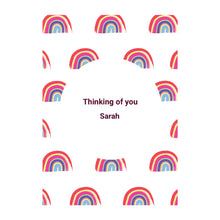 Load image into Gallery viewer, Personalised Rainbow Thinking of you Card