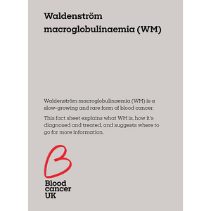 Waldenström macroglobulinaemia (WM) fact sheet from Blood Cancer UK