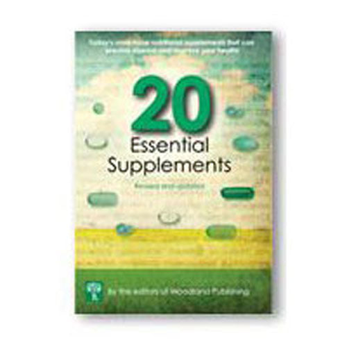 20 Essential Supplements 228 pgs by Woodland Publishing 20 Essential Supplements for Optimal Health 4th Edition.