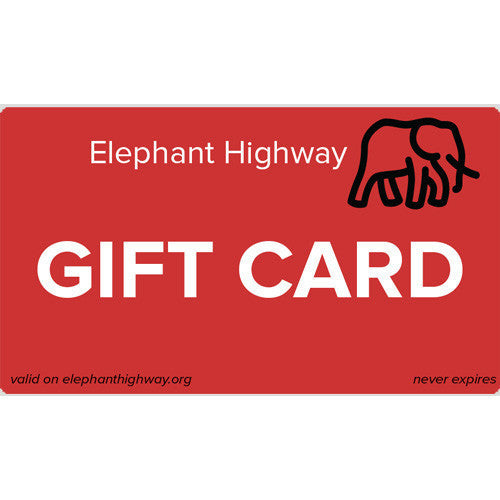 Elephant Highway Gift Card - Elephant Highway