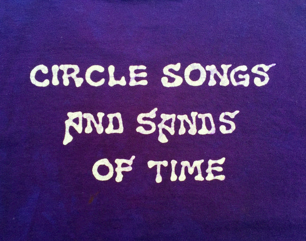 """Circle Songs and Sands of Time"""