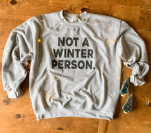 Load image into Gallery viewer, Not a Winter Person Pullover Sweatshirt