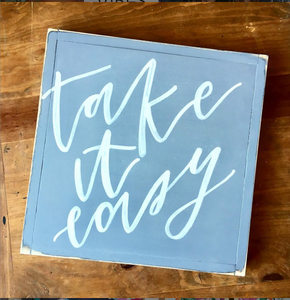 """Take it Easy"" Resolution Sign 16x16"