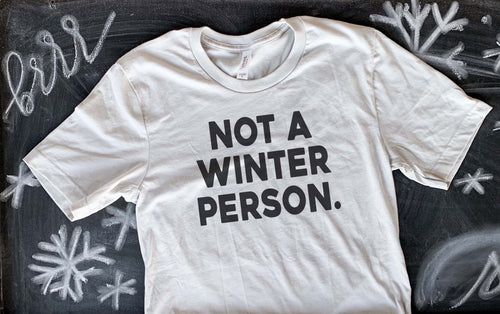 Not A Winter Person
