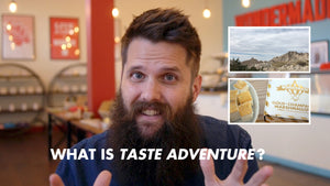 "What is ""Taste Adventure"" really all about?"