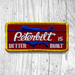 Peterbilt Is Better Built Vintage Patch
