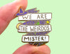 Heroes and Weirdos! A peek at my new pin collection...