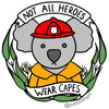 Not All Heroes Wear Capes - Charity pin and free print