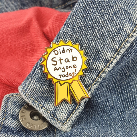 Did'nt stab anyone today award pin for adults