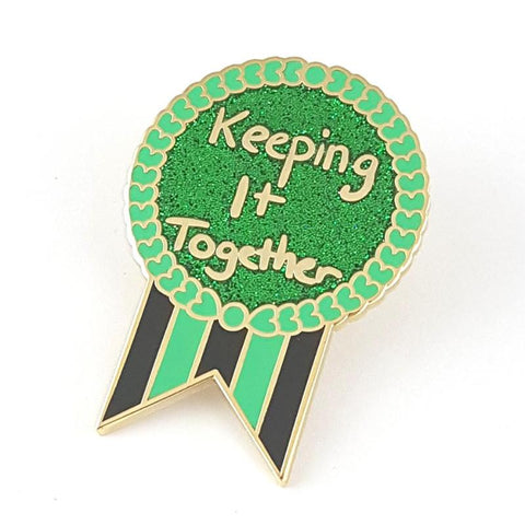a little reminder that you are keeping it together every day. wear this pin on your lapel
