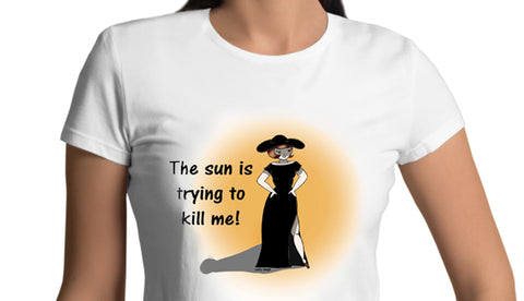 the sun is trying to kill me tshirt