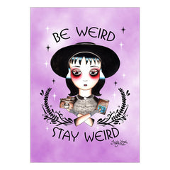 Be weird, stay weird...by Jubly-Umph