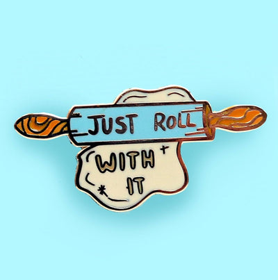Just Roll With It Lapel Pin