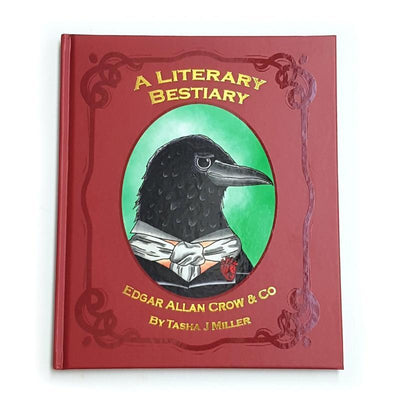 Red covered book with a picture of an anthropomorphic crow and the title A Literary Bestiary Book by Tasha J Miller
