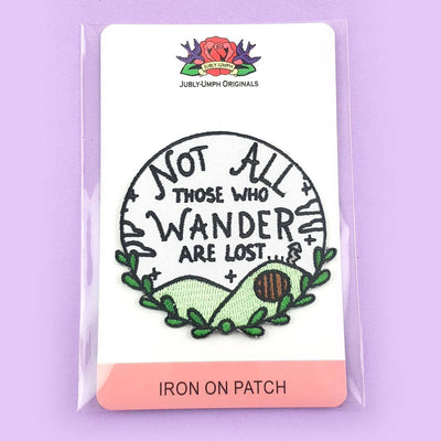 Not All Those Who Wonder Are Lost Embroidered Patch