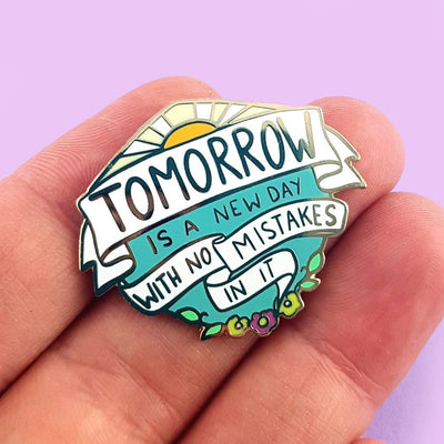 Tomorrow Is A New Day Lapel Pin