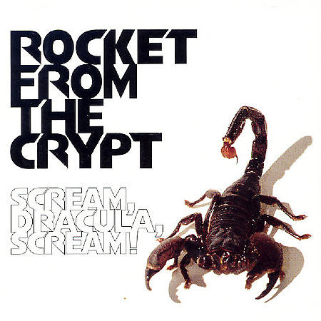 Rocket From The Crypt-Scream. Dracula. Scream! - Skateboards Amsterdam