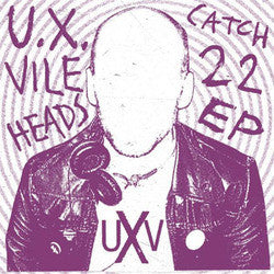 Ux Vileheads-Catch 22 EP - Skateboards Amsterdam