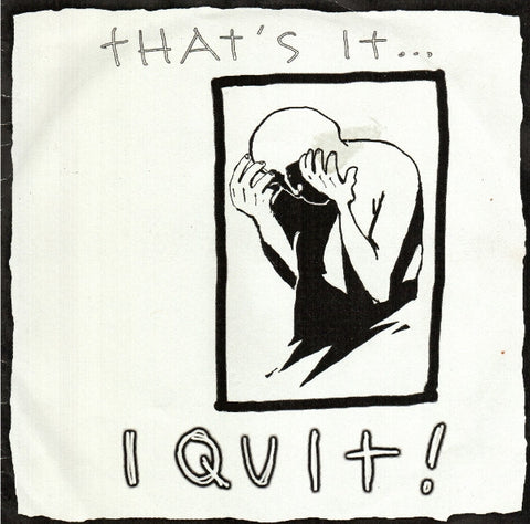 I Quit!-That's It... - Skateboards Amsterdam