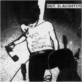 Sgt Slaughter-They Call Me Guitar Dickmouth - Skateboards Amsterdam