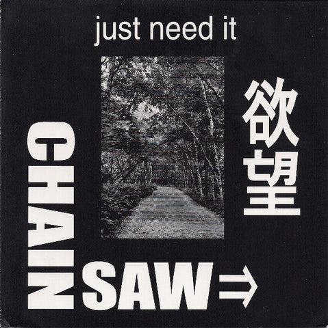 Chainsaw-Just Need It - Skateboards Amsterdam
