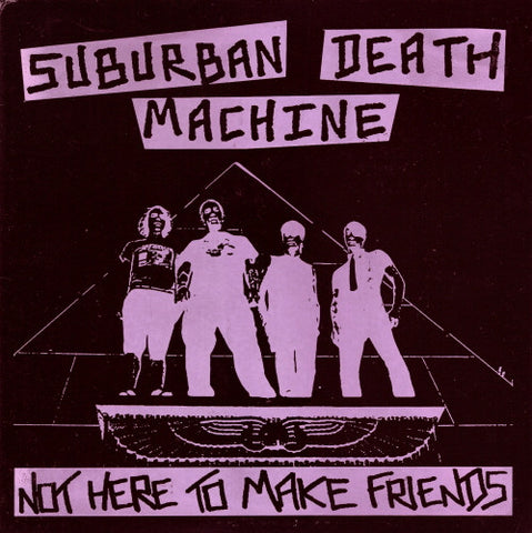 Suburban Death Machine-Not Here To Make Friends - Skateboards Amsterdam