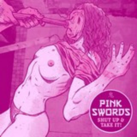 Pink Swords-Shut Up & Take It! - Skateboards Amsterdam