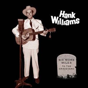 Hank Williams-Six More Miles -Box HQ- - Skateboards Amsterdam
