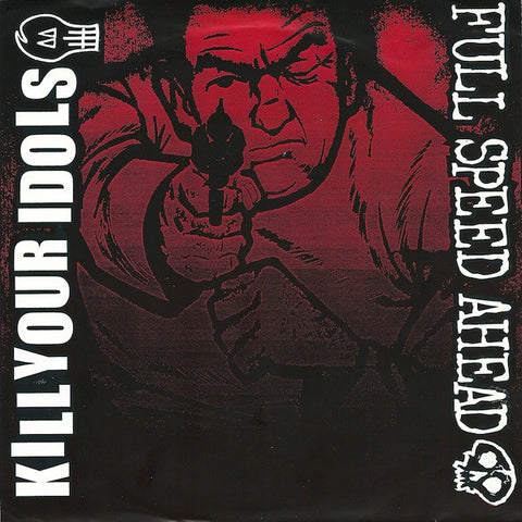 Kill Your Idols/Full Speed Ahead-Split 2nd Hand - Skateboards Amsterdam