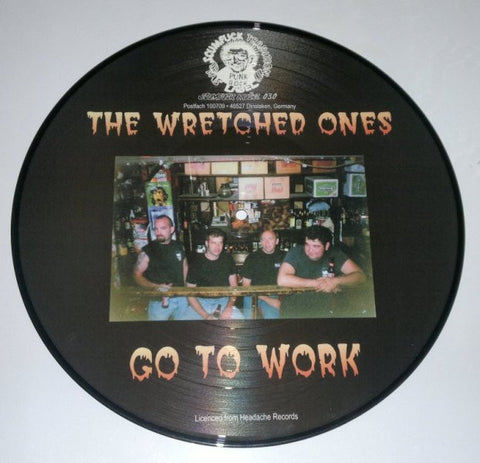 Wretched Ones-Go To Work Pic Disc - Skateboards Amsterdam