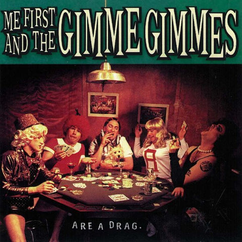 Me First And The Gimme Gimmes-Are A Drag - Skateboards Amsterdam