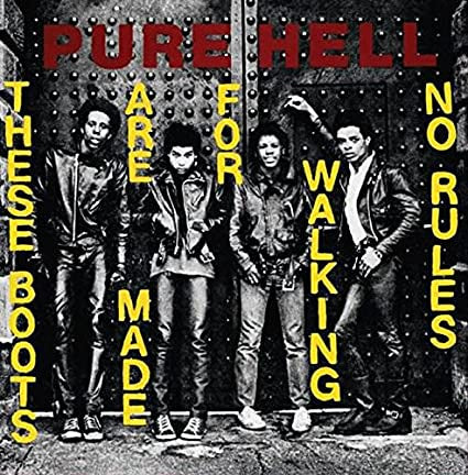 Pure Hell-These Boots Are Made For Walking