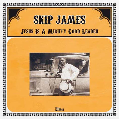 Skip James-Jesus Is A Mighty Good Leader - Skateboards Amsterdam