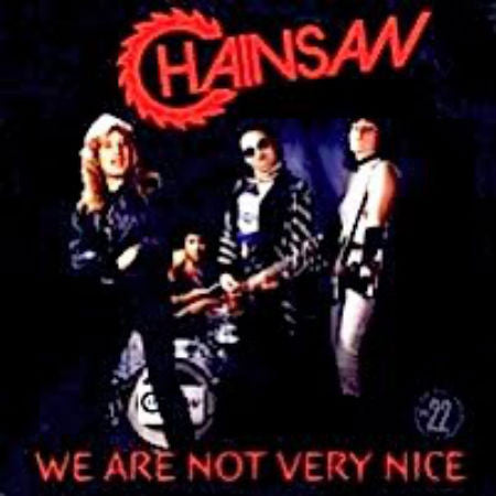 Chainsaw-We Are Not Very Nice - Skateboards Amsterdam