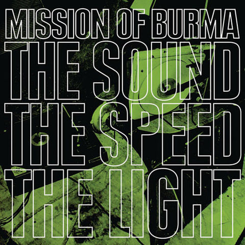 Mission Of Burma- The Sound The Speed The Light - Skateboards Amsterdam