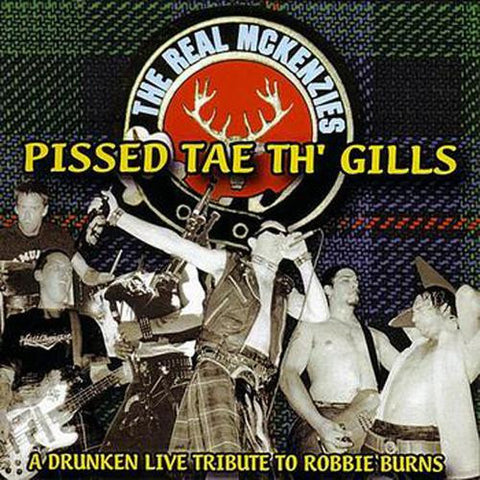 Real McKenzies-Pissed Tae Th Gills - Skateboards Amsterdam