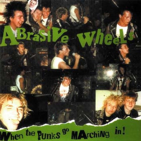 Abrasive Wheels-When The Punks Go Marching In 2LP