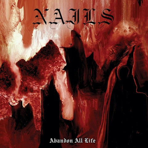 Nails-Abandon All Life