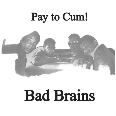 Bad Brains-Pay To Cum - Skateboards Amsterdam