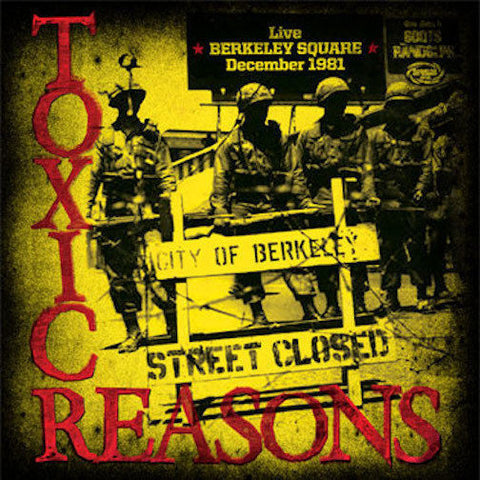 Toxic Reasons-Live Berkeley Square 1981 - Skateboards Amsterdam