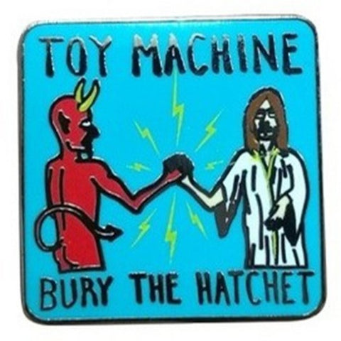 TOY MACHINE LAPEL PIN BURY THE HATCHET