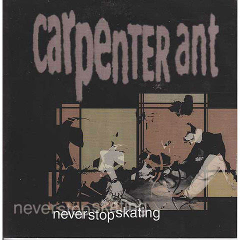 Carpenter Ant-Never Stop - Skateboards Amsterdam