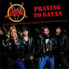 Praying To Satan: Live FM Broadcast Recorded At Le Zenith, Paris, France 22nd November 1991